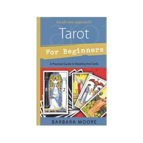 An all new approach! Tarot for Beginners By Barbara Moore - BOOK
