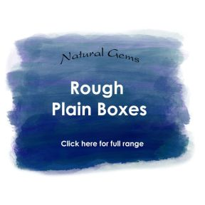 Plain Boxes - Natural Rough Gems Range
