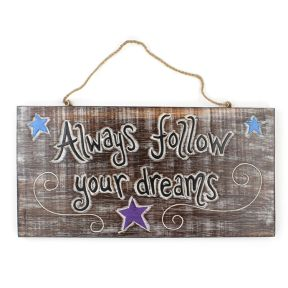 Always Follow Your Dreams Plaque