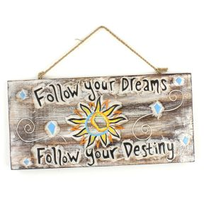 Follow Your Destiny Plaque